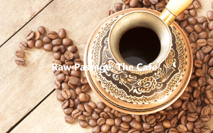 Raw Passage: The Cafe