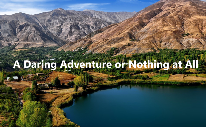 A Daring Adventure or Nothing at All
